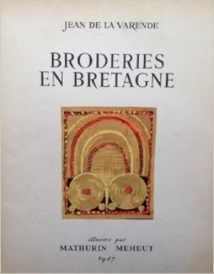 Cover of the book 'Broderies en Bretagne,' by Jean de la Varende (1947).