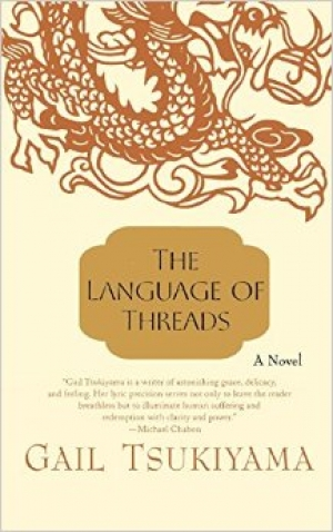 Cover of the book 'The Language of Threads,' by Gail Tsukiyama (1957).