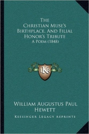 2010 reprint of Hewett's 'The Christian muse's birthplace ...', 1848.