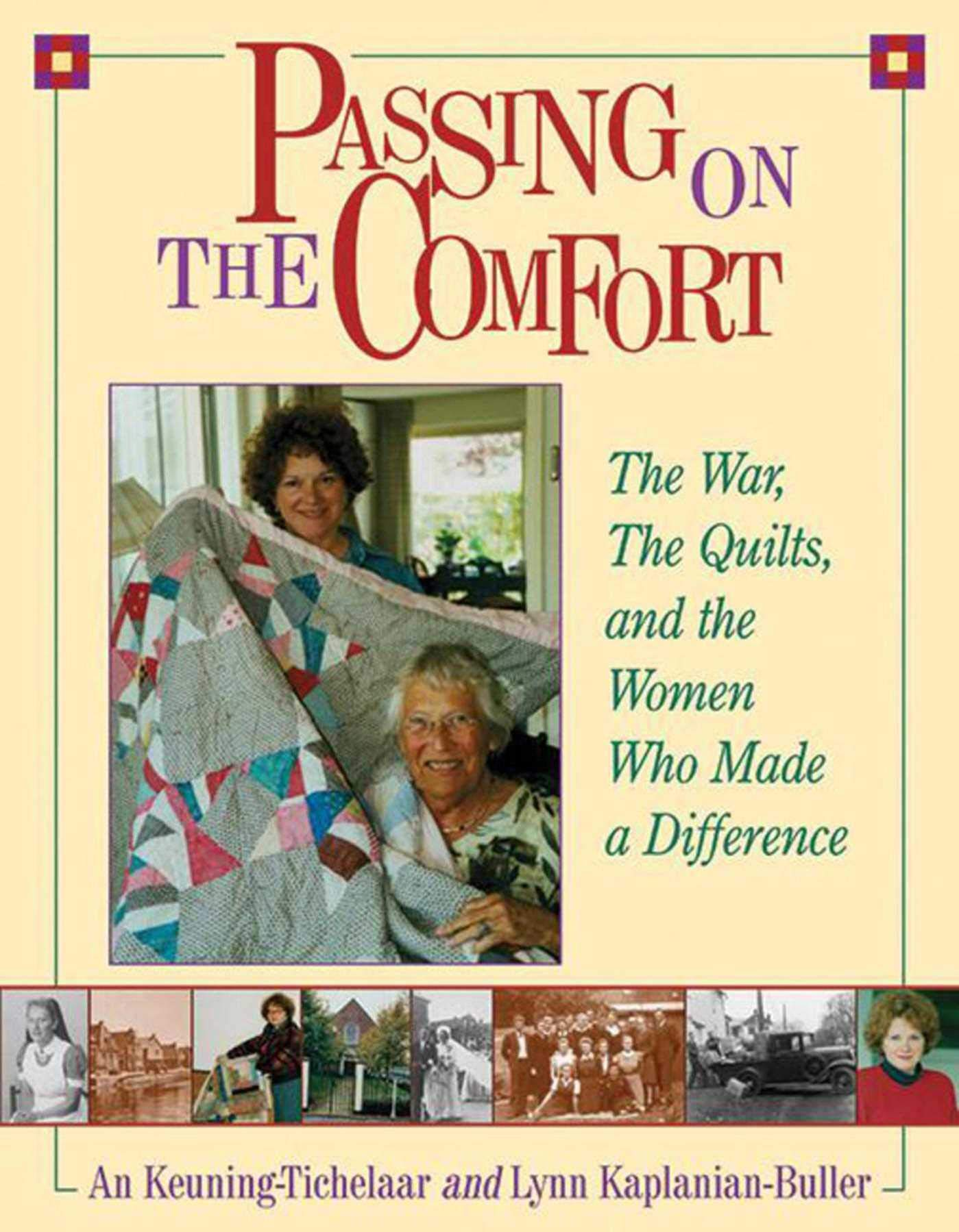 Passing on the Comfort: the War, The Quilts and the Women who made the Difference, by An Keuning-Tichelaar and Lynn Kaplanian-Buller. 2005. Click on the ill. for more information.